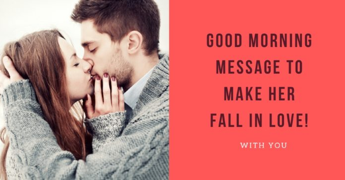 76+ Good Morning Message To Make Her Fall In Love With You