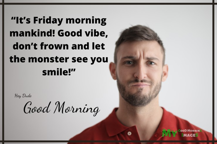 Good Morning Friday Quotes And Wishes