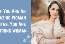 97+ You Are An Amazing Woman Quotes, You Are A Strong Woman