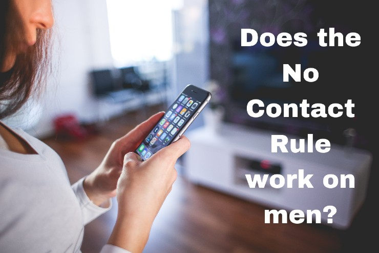 Does the No Contact Rule work on men?