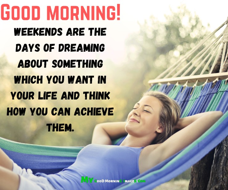 Positive Good Morning Weekend Quotes