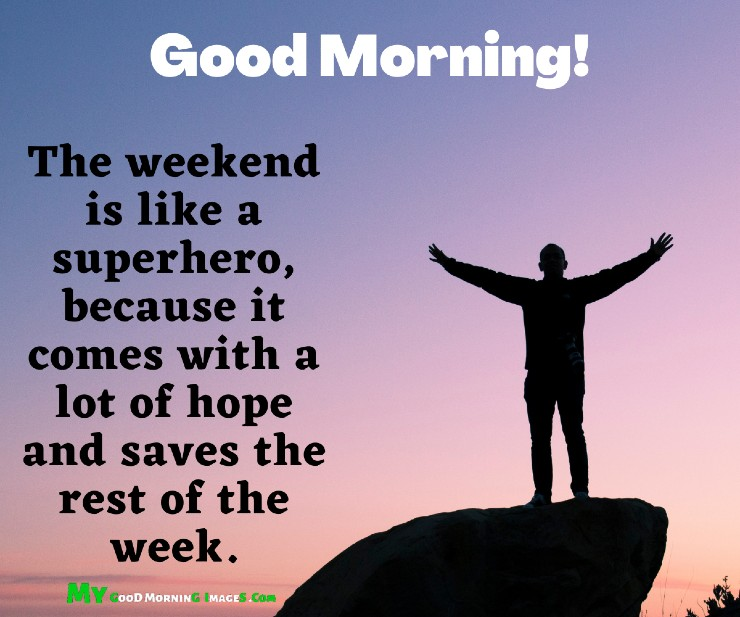 Good Morning Happy Weekend Images