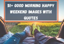 51+ Good Morning Happy Weekend Images With Quotes