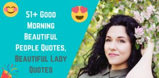 51+ Good Morning Beautiful People Quotes, Beautiful Lady Quotes